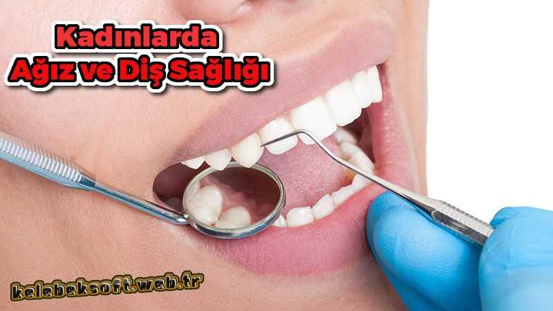 Kadınlarda Ağız ve Diş Sağlığı